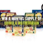 Win a Month's Supply of Quinola Mothergrain