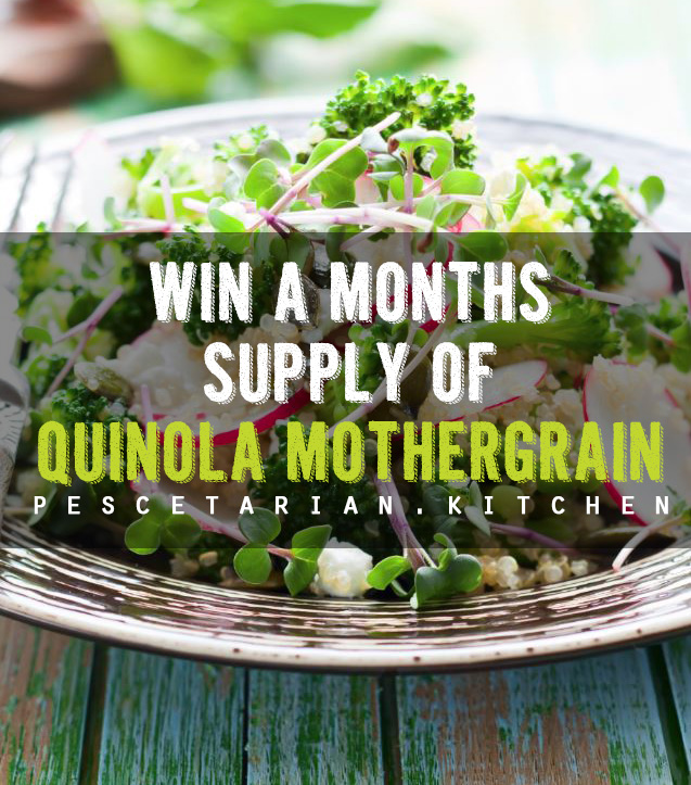 Win a month's supply of Quinola Mothergrain with Pescetarian Kitchen